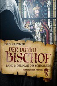 Der dunkle Bischof - Kastner