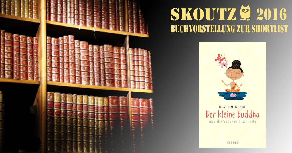 Der kleine Buddha und die Sache mit der Liebe von Claus Mikosch (SLCo16)