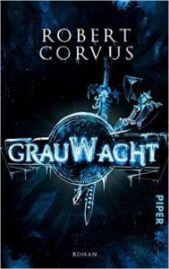 Grauwacht - Robert Corvus