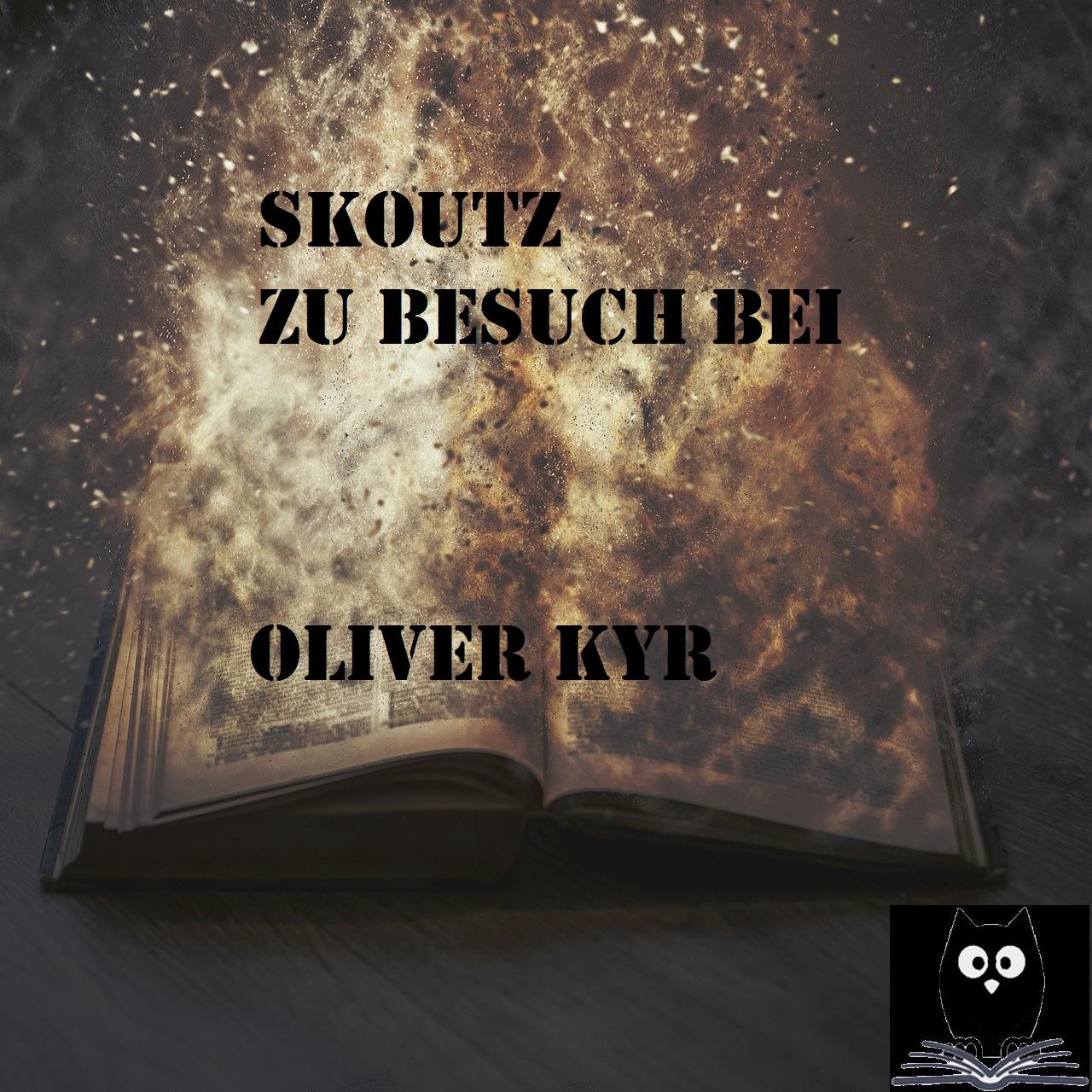 Skoutz zu Besuch bei Oliver Kyr