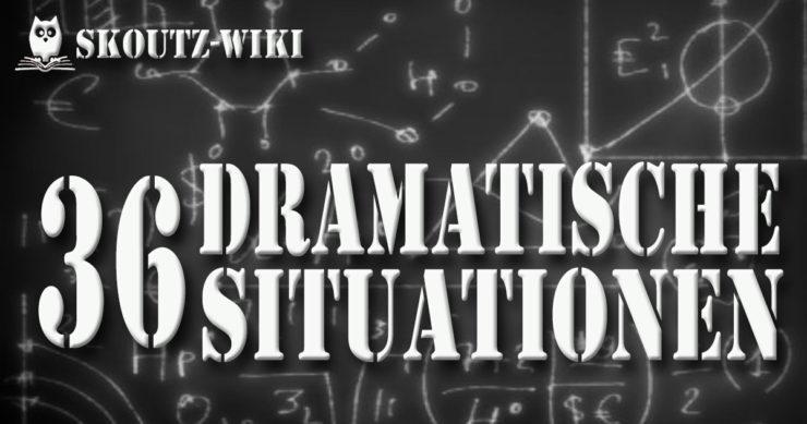 36 Dramatische Situationen
