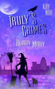 Truly's Crimes 1 - Bloody Mary - Kay Noa