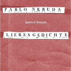Pablo Neruda Liebesgedichte