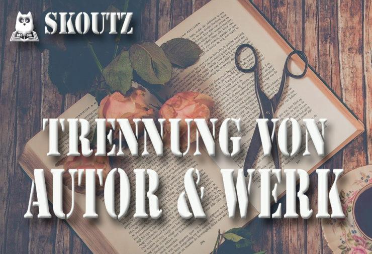 Trennung von Autor und Werk