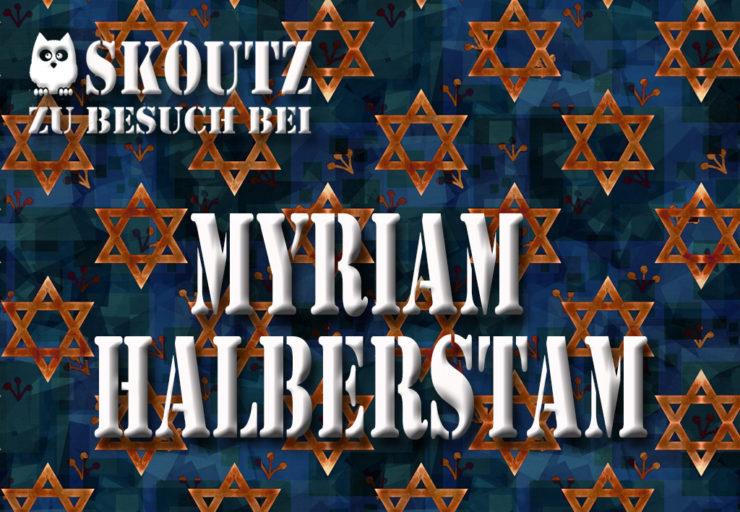 Interview Myriam Halberstam