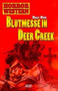 Blutmesse in Deer Creek - Ralf Kor