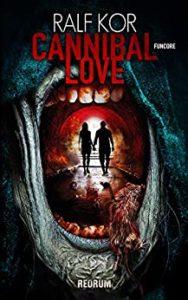 Cannibal Love - Ralf Kor