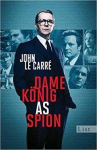 Dame König As Spion - John Le Carré