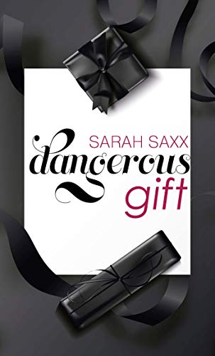 Dangerous gift - Sarah Saxx