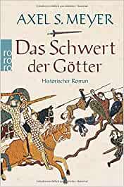 Das Schwert der Götter - Axel S Meyer
