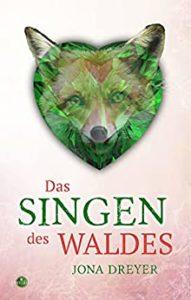 Das Singen des Waldes - Jona Dreyer