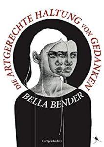 artgerechte Haltung von Gedanken - Bella Binder