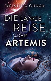 Die lange Reise der Artemis - Kristina Günak