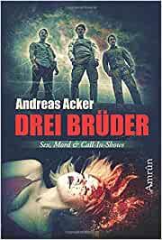 Drei Brüder - Andreas Acker
