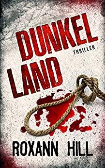 Dunkel Land - Roxann Hill