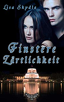 Finstere Zärtlichkeit - Lisa Skydla