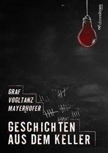 Geschichten aus dem Keller - Gundel Steigenberger, Mario Steinmetz, Vincent Voss, Jacqueline Mayerhofer