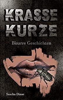 Krasse Kurze - Sascha Dinse