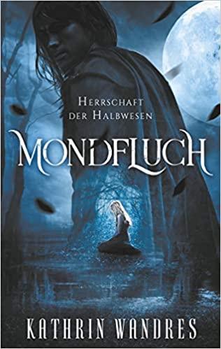 Mondfluch I - Kathrin Wandres