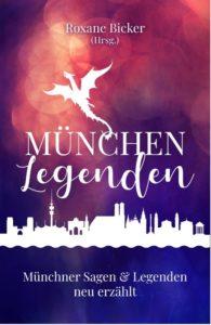 München Legenden - Roxane Bicker