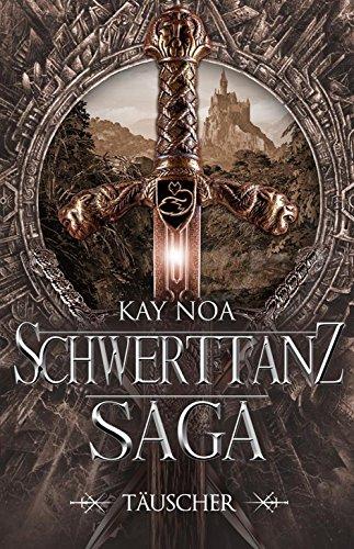 Schwerttanz-Saga 1 - Kay Noa