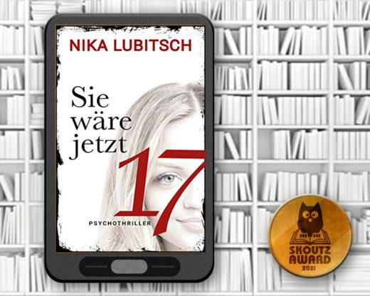 Sie wäre jetzt 17 - Nika Lubitsch
