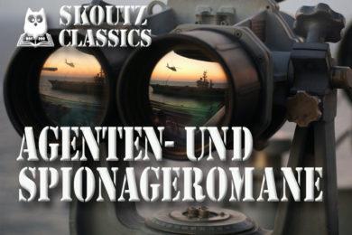 Skoutz-Classics: Agenten- und Spionageromane