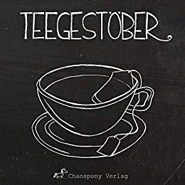 Teegestöber - Kurzgeschichten von Julia Schwaminger