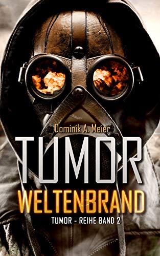 Tumor 2 Weltenbrand - Dominik A. Meier