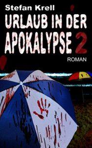 Urlaub in der Apokalypse 2 - Stefan Krell