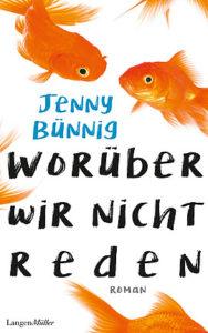 Worüber wir nicht reden - Jenny Bünning
