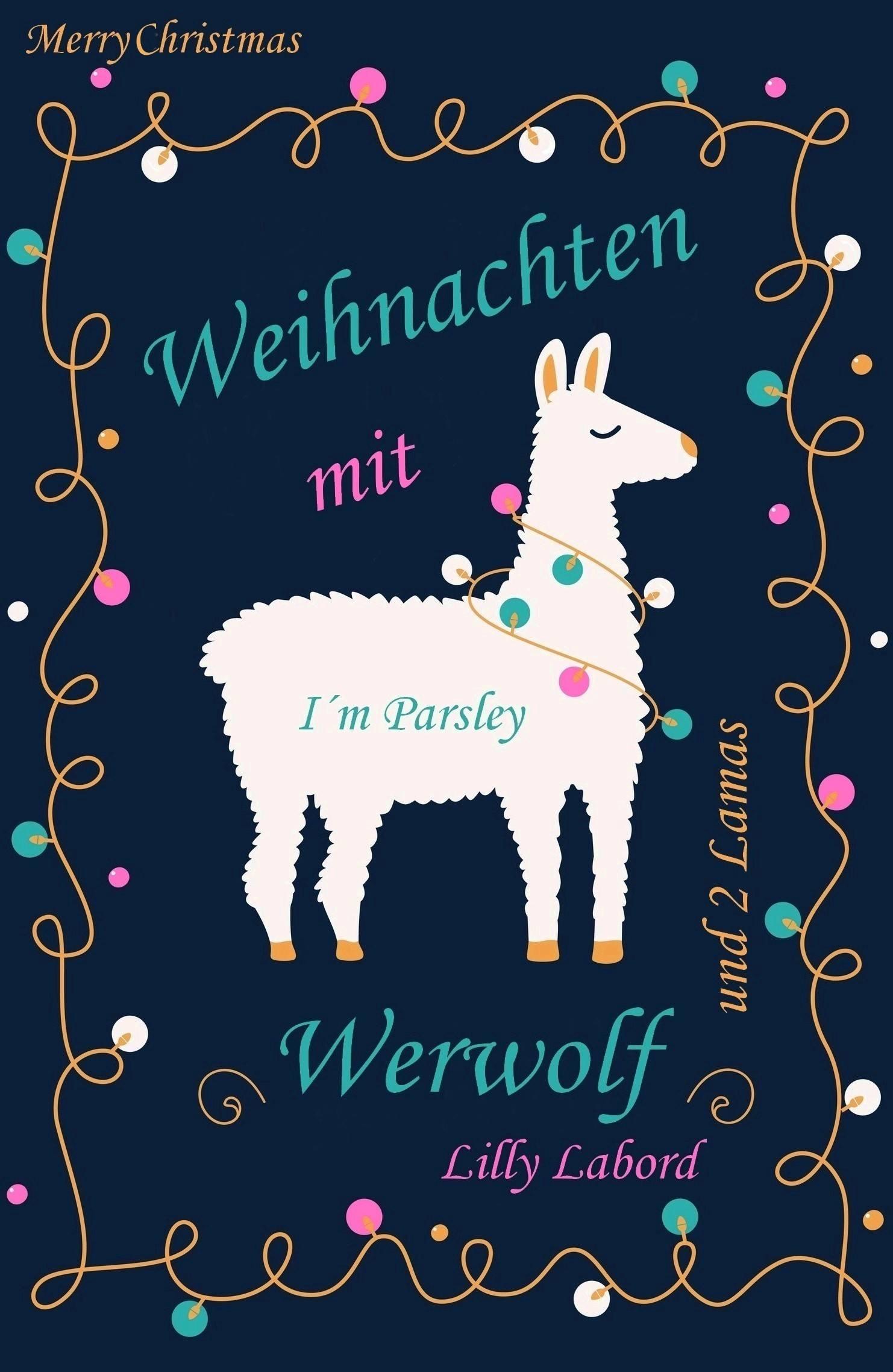 Weihnachten Mit Fantasy.Weihnachten Mit Werwolf Und 2 Lamas Fantasy Von Lilly Labord